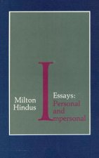 Essays Personal and Impersonal: Milton Hindus