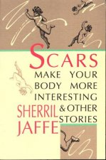 Scars Make Your Body More Interesting and Other Stories