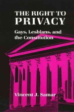 The Right to Privacy: Gays, Lesbians, and the Constitution