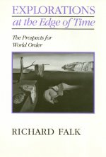 Explorations on the Edge of Time: The Prospects for World Order