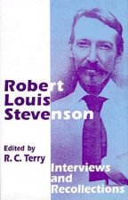 Robert Louis Stevenson: Interviews and Recollections