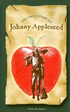 The True Story of Johnny Appleseed