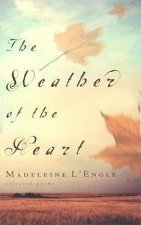 The Weather of the Heart: Selected Poems