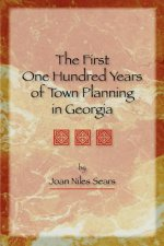The First One Hundred Years of Town Planning in Georgia