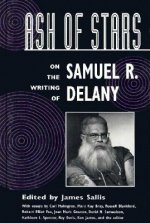 Ash of Stars: On the Writing of Samuel R. Delaney