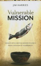 Vulnerable Mission: Insights Into Christian Mission to Africa from a Position of Vulnerablity