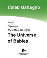 In the Beginning There Were No Words: The Universe of Babies