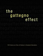 The Gattegno Effect: 100 Voices on One of History's Greatest Educators