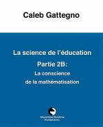 La Science de L'Education Partie 2b: La Conscience de La Mathematisation