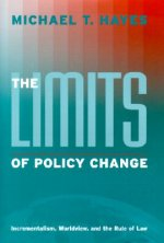 The Limits of Policy Change: Incrementalism, Worldview, and the Rule of Law