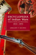 Encyclopedia of Indian Wars: Western Battles and Skirmishes, 1850-1890