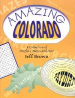 Amazing Colorado: A Collection of Puzzlers, Mazes, and Fun!