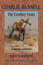 Charlie Russell: The Cowboy Years