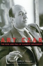 Art Czar: The Rise and Fall of Clement Greenberg
