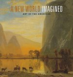 A New World Imagined: Art of the Americas
