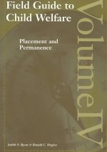 Field Guide to Child Welfare: Placement and Permanence