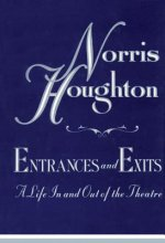 Entrances & Exits: A Life in and Out of the Theatre