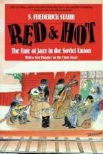 Red and Hot: The Fate of Jazz in the Soviet Union (Updated)