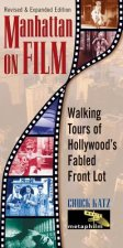 Manhattan on Film & Updated Edition: Walking Tours of Hollywood's Fabled Front Lot