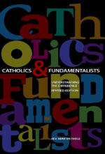 Catholics and Fundamentalists: Understanding the Difference