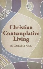Christian Contemplative Living: Six Connecting Points