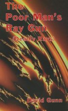 The Poor Man's Ray Gun (Deadly Rays)
