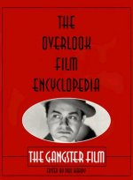 The Overlook Film Encyclopedia: The Gangster Film