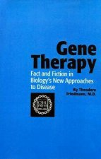 Gene Therapy: Fact and Fiction in Biology's New Approaches to Disease