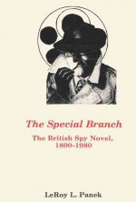 Special Branch: The British Spy Novel, 1890-1980