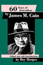 Sixty Years of Journalism: By James M. Cain