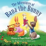 The Adventures of Bana the Bunny