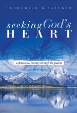 Seeking God's Heart: A Devotional Journey Through the Psalms