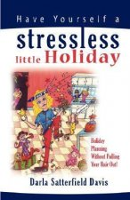 Have Yourself a Stressless Little Holiday