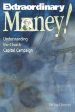 Extraordinary Money!: Understanding the Church Capital Campaign