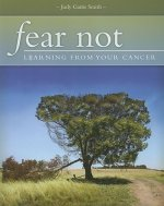 Fear Not!: Learning from Your Cancer