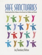 Safe Sanctuaries: Reducing the Risk of Abuse in the Church for Children and Youth