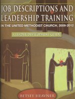 Job Descriptions and Leadership Training in the United Methodist Church: A Leader Development Guide