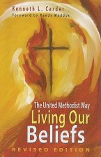 Living Our Beliefs: The United Methodist Way