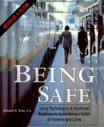 Being Safe: Using Psychological & Emotional Readiness to Avoid Being a Victim of Violence and Crime