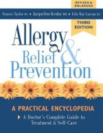 Allergy Relief and Prevention: A Doctor's Complete Guide to Treatment and Self-Care