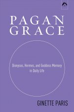Pagan Grace: Dionysus, Hermes and Goddess Memory