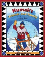 Kumak's Friends and Family: A Coloring and Activity Book