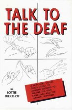 Talk to the Deaf: A Manual of Approximately 1,000 Signs Used by the Deaf of North America