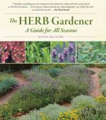 The Herb Gardener: A Guide for All Seasons