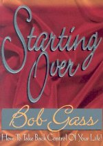 Starting Over: How to Take Back Control of Your Life