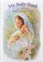 My Baby Book: A Catholic Baby's Record Book