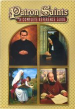 Patron Saints: A Complete Reference Guide