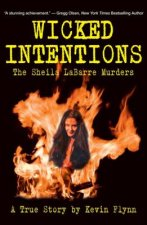 Wicked Intentions: The Sheila Labarre Murders, A True Story
