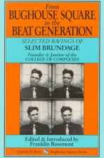 From Bughouse Square to the Beat Generation: Selected Ravings of Slim Brundage