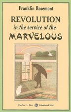Revolution in the Service of the Marvelous: Surrealist Contributions to the Critique of Miserabilism